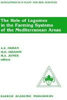The Role of Legumes in the Farming Systems of the Mediterranean Areas PDF