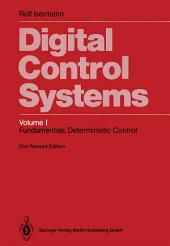 Digital Control Systems: Volume 1: Fundamentals, Deterministic Control, Edition 2