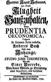 Klugheit Haußzuhalten, Oder: Prudentia Oeconomica in formam artis redacta: Band 2