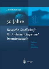50 Jahre Deutsche Gesellschaft für Anästhesiologie und Intensivmedizin: Tradition & Innovation