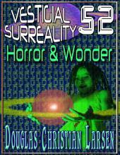 Vestigial Surreality: 52: Horror & Wonder