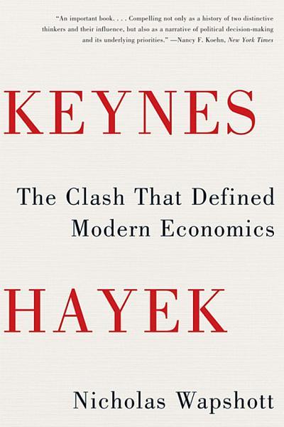 Download Keynes Hayek  The Clash that Defined Modern Economics Book