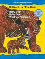 Baby Bear  Baby Bear  What Do You See  10th Anniversary Edition with Audio CD PDF