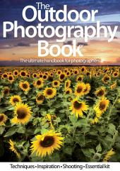 The Outdoor Photography Book: The Ultimate Handbook for Photographers