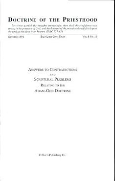 Doctrine of the Priesthood Vol 8 No  10   Answers to Contradictions and Scriptural Problems Relating to the Adam God Doctrine PDF