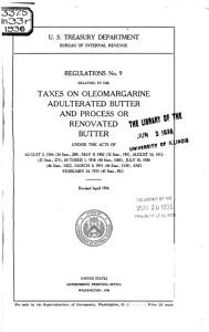 Regulations No  9 Relating to the Taxes on Oleomargarine  Adulterated Butter and Process Or Renovated Butter Under the Acts of August 2  1886  24 Stat   209   May 9  1902  32 Stat   193   August 10  1912  37 Stat   273   October 1  1918  40 Stat   1008   July 10  1930  46 Stat    1022   March 4  1931  46 Stat   1549  and February 24  1933  47 STat   902  Revised April 1936 PDF