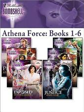 Athena Force: Books 1-6: Proof\Alias\Exposed\Double-Cross\Pursued\Justice