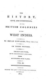 The History, Civil and Commercial, of the British Colonies in the West Indies: In Three Volumes, Volume 3
