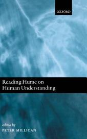 Reading Hume on Human Understanding : Essays on the First Enquiry: Essays on the First Enquiry