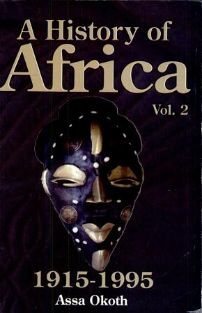 A History of Africa  African nationalism and the de colonisation process PDF
