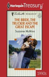 The Bride, The Trucker And The Great Escape