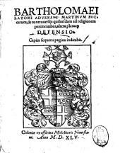 Bartholomaei Latomi Aduersus Martinum Buccerum, de controuersijs quibusdam ad religionem pertinentibus, altera plenaque defensio. ..
