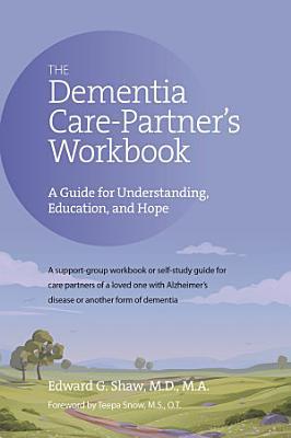 Dementia Care Partner s Workbook