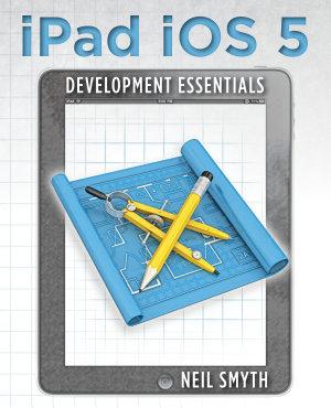 IPad IOS 5 Development Essentials