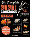 The Complete Sushi Cookbook for Two