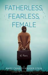 Fatherless, Fearless, Female