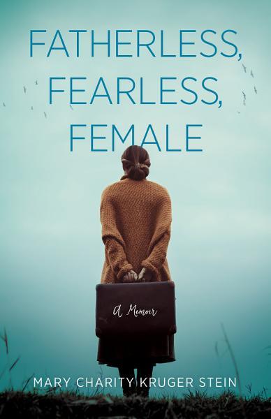 Fatherless Fearless Female