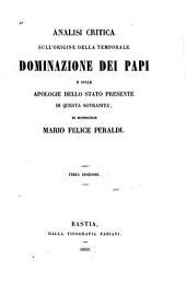 Analisi critica sull'origine della temporale dominazione dei papi e sulle apologie dello stato presente di questa sovranità