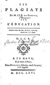 Les plagiats de M. J[ean-] J[acques] R[ousseau] de Genève sur l'éducation