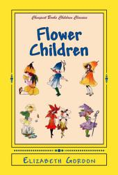 "Flower Children: ""The Little Cousins of the Field and Garden"""