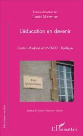 L'éducation en devenir: Gaston Mialaret et UNESCO : florilèges