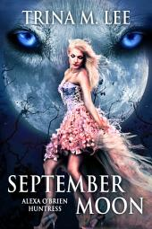 September Moon: Alexa O'Brien Huntress Book 8