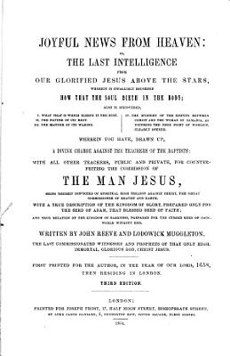 Joyful News from Heaven  Or  The Last Intelligence from Our Glorified Jesus Above the Stars PDF