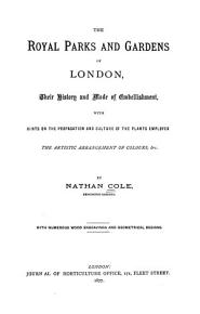 The Royal Parks and Gardens of London  Their History and Mode of Embellishment  with Hints on the Propagation and Culture of the Plants Employed  the Artistic Arrangement of Colours   c PDF
