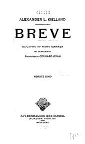 Breve fra Alexander L. Kielland: Volumer 1-2