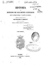 Historia del reinado de los Reyes Católicos Don Fernando y Doña Isabel: Volumen 1