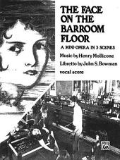 The Face on the Barroom Floor (Mini Opera in 3 Scenes): Mini Opera in 3 Scenes