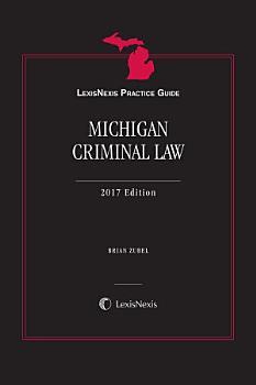 LexisNexis Practice Guide  Michigan Criminal Law PDF
