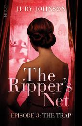 The Trap: The Ripper's Net: Episode 3