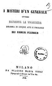 I misteri d'un generale ovvero Marianna la vivandiera dramma in cinque atti e prologo dei signori Fournier