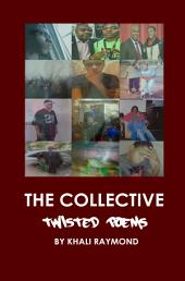 The Collective: Twisted Poems