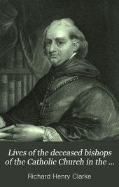 Lives of the Deceased Bishops of the Catholic Church in the United States: Volume 1