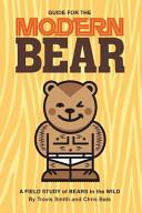 Guide for the Modern Bear
