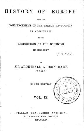 History of Europe from the Commencement of the French Revolution in MDCCLXXXIX to the Restoration of the Bourbons in MDCCCXV PDF