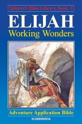 Elijah - Working Wonders