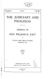 The Judiciary and Progress: Address of Hon. William H. Taft at Toledo, Ohio, Friday Evening, March 8, 1912