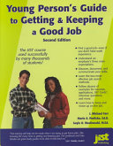 Young Person's Guide to Getting & Keeping a Good Job