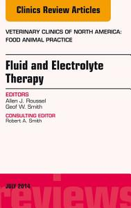 Fluid and Electrolyte Therapy  An Issue of Veterinary Clinics of North America  Food Animal Practice  PDF