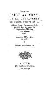 """Recueil faict au vray, de la Chevauchée de l'Asne, faict en la Ville de Lyon: et commencée le premier jour de moys de Septembre, mil cinq cens soixante six. (Recueil de la Chevauchee faicte en la Ville de Lyon: le dixseptiesme de Novembre 1578). 2 pt. [The """"Avis des editeurs"""" is subscribed B.-D.-P., i.e. Breghot du Lut, Duplessis, Pericaud.]"""
