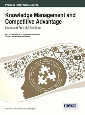Knowledge Management and Competitive Advantage  Issues and Potential Solutions PDF