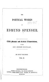 The poetical works of Edmund Spenser: With memoir and critical dissertations, Volume 2