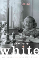 Waking Up White  and Finding Myself in the Story of Race PDF