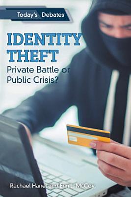 Identity Theft  Private Battle or Public Crisis