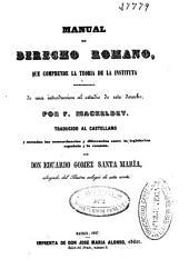 Manual de Derecho romano: que comprende la teoria de la Instituta precedida de una introduccion al estudio de este derecho