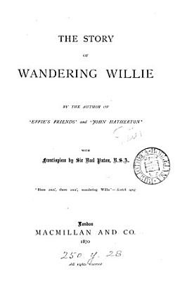 The story of wandering Willie  by the author of  Effie s friends   PDF