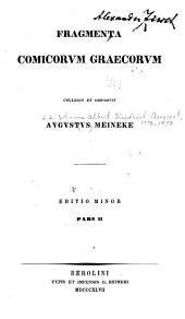 Fragmenta comicorum Graecorum: Fragmenta poetarum comoediae antiquae, Volume 2
